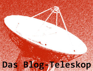 Das Blog-Teleskop